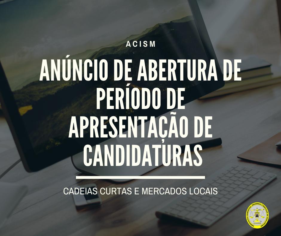 ABERTURA DE PERÍODO DE APRESENTAÇÃO DE CANDIDATURAS CADEIAS CURTAS E MERCADOS LOCAIS